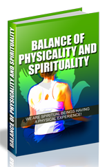 Balance Physicality and Spirituality