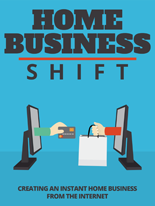 Home Business Shift