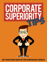 Corp Superiority Tips